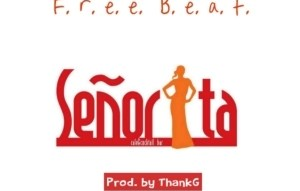 Free Beat: ThankG - Senorita (Beat By ThankG)